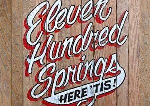 Non è mai troppo tardi, scopri Eleven Hundred Springs – Here 'Tis