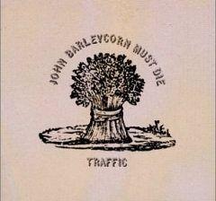 Consigli per l'ascolto: Traffic - John Barleycorn must die(1970)