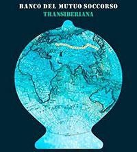 Banco del Mutuo Soccorso - Transiberiana... Il viaggio continua