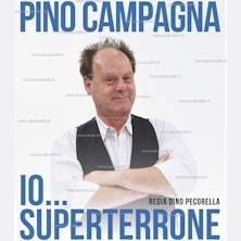 Pino Campagna in io superterrone