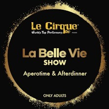 LE CIRQUE WTP - LA BELLE VIE Summer Tour