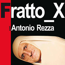 Fratto X con Antonio Rezza