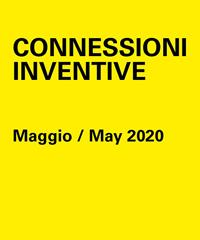 Connessioni inventive: le conversazioni digitali di maggio 2020