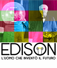 Edison, l'uomo che inventò il futuro