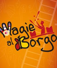 Magie al Borgo 2019, un paese in festa