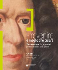 In mostra la storia di Bernardino Ramazzini, medico rivoluzionario