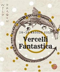 Vercelli Fantasia 2019