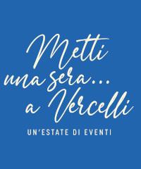 Metti una sera... a Vercelli