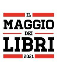 Il Maggio dei Libri 2021, migliaia di eventi online e in presenza