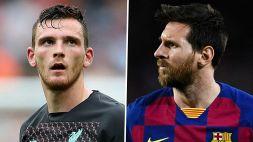 """Robertson: """"Messi? Spero non arrivi in Premier"""""""