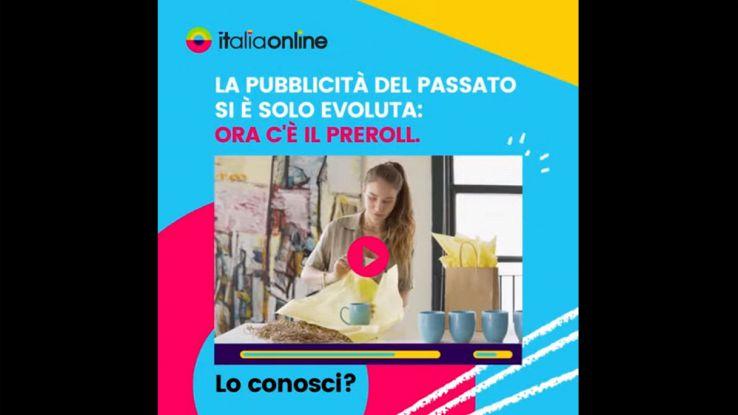 Scopri con Italiaonline il video preroll