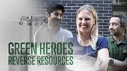 Green Heroes: episodio 5 - Reverse Resources