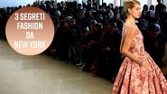 New York Fashion Week: 3 cose da sapere