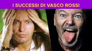 I successi di Vasco Rossi