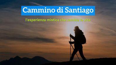Cammino di Santiago: l'esperienza mistica che cambia la vita