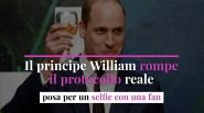 Il principe William rompe il protocollo reale
