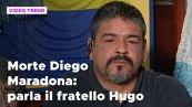 Morte Diego Maradona: parla il fratello Hugo