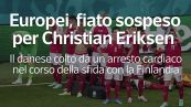 Europei, fiato sospeso per il danese Christian Eriksen