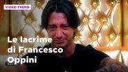 Grande Fratello Vip, le lacrime di Francesco Oppini