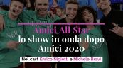Amici All Star, lo show in onda dopo Amici 2020