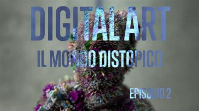 Digital art episodio 2: l'arte distopica del web