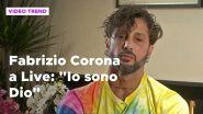 """Fabrizio Corona a Live: """"Io sono Dio"""""""