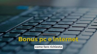 Bonus pc e internet: come fare richiesta