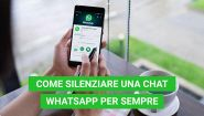 WhatsApp, come silenziare una chat per sempre