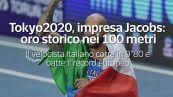 Tokyo2020, impresa di Jacobs: oro storico nei 100 metri