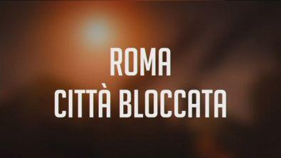 Roma città bloccata