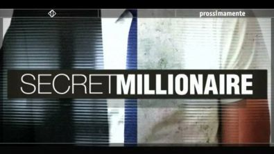 """The Secret Millionaire"" prossimamente su Italia 1!"