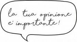 La tua opinione è importante!