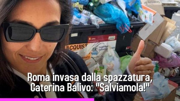 L'appello di Caterina Balivo: salvate Roma dalla spazzatura