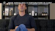 Animalista torturatore?