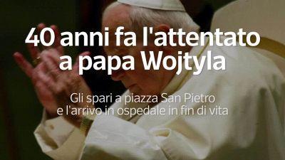 40 anni fa l'attentato a papa Wojtyla
