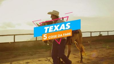 5 cose da fare in Texas