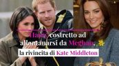 Harry costretto ad allontanarsi da Meghan, la rivincita di Kate Middleton