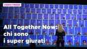 All Together Now: chi sono i super giurati