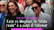"Kate vs Meghan, la ""sfida reale"" è a colpi di follower"