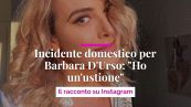 "Incidente domestico per Barbara D'Urso: ""Ho un'ustione"", il racconto su Instagram"