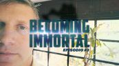 Becoming Immortal Ep. 3: il transumanesimo