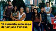 15 curiosità sulla saga di Fast and Furious