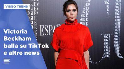 Victoria Beckham torna Posh Spice su TikTok e altre news dalle star