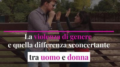 La violenza di genere e quella differenza sconcertante tra uomo e donna