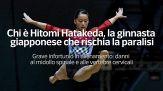 Chi e' Hitomi Hatakeda, la ginnasta giapponese che rischia la paralisi