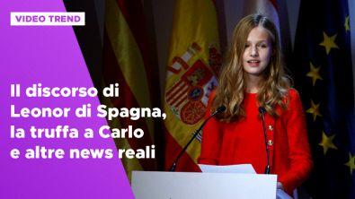 Ll discorso di Leonor di Spagna, la truffa a Carlo e altre news