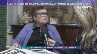 Il giallo del piccolo Mauro - Parla la moglie del barbiere, accusato dalla famiglia di aver rapito Mauro