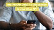 Instagram Direct e Messenger in una sola app