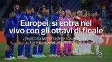 Europei, si entra nel vivo con gli ottavi di finale