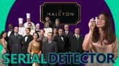 Serial Detector: The Halcyon è il nuovo Downton Abbey?